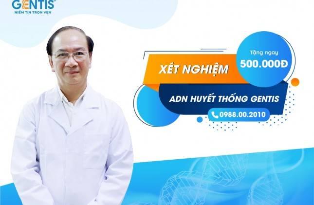 GENTIS khuyến mại tháng 7 - Tặng ngay 500.000đ khi đăng ký xét nghiệm ADN huyết thống