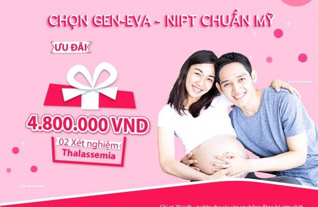 Tặng 40 suất xét nghiệm Thalassemia cho 20 cặp vợ chồng khi chọn xét nghiệm GenEva-NIPT chuẩn Mỹ