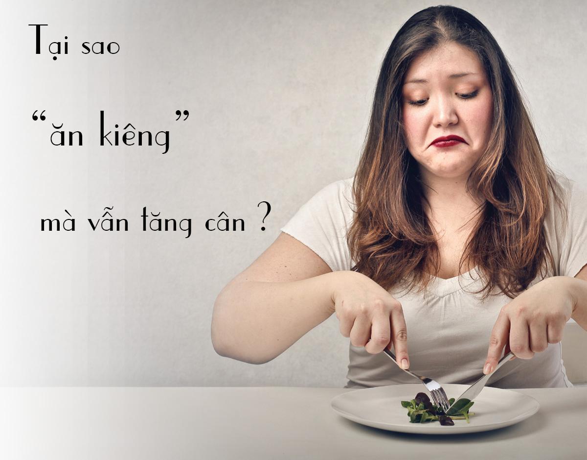 ăn kiêng vẫn tăng cân